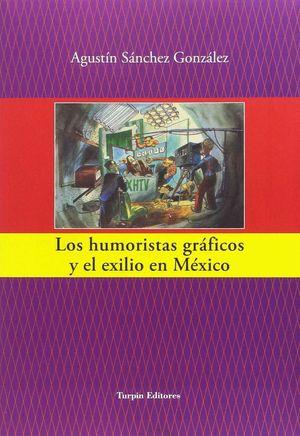 LOS HUMORISTAS GRAFICOS Y EL EXILIO EN MEXICO