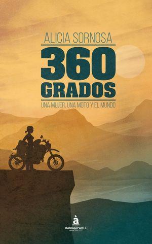 360 GRADOS. UNA MUJER, UNA MOTO Y EL MUNDO