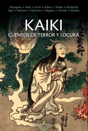 KAIKI, CUENTOS DE TERROR Y LOCURA