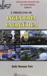 5 PROYECTOS DE INGENIERIA ENERGETICA (LIBRO 5)