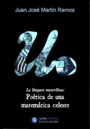 LAMPARA MARAVILLOSA POETICA DE UNA MATEMATICA CELESTE,LA