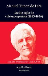 MEDIO SIGLO DE CULTURA ESPAÑOLA (1885-1936)