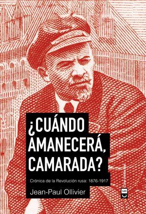 ¿CUÁNDO AMANECERÁ, CAMARADA?
