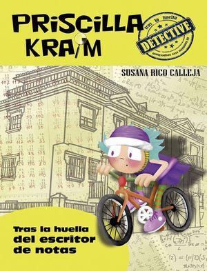 PRISCILLA KRAIM 6. TRAS LA HUELLA DEL ESCRITOR DE NOTAS