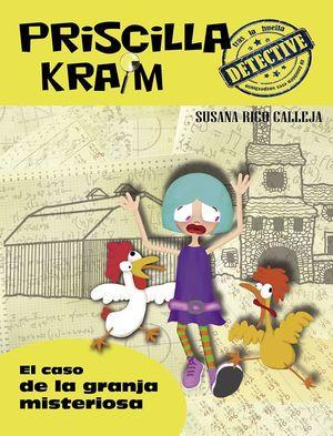 PRISCILLA KRAIM 7 EL CASO DE LA GRANJA MISTERIOSA