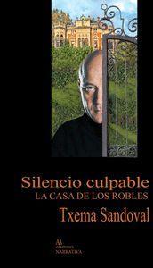 SILENCIO CULPABLE LA CASA DE LOS ROBLES