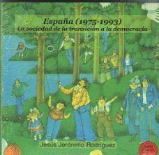 ESPAÑA (1975-1993). LA SOCIEDAD DE LA TRANSICIÓN A LA DEMOCRACIA