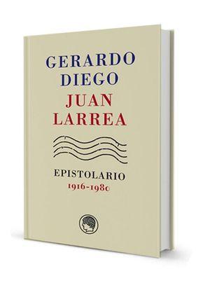 GERARDO DIEGO ? JUAN LARREA, EPISTOLARIO, 1916-1980