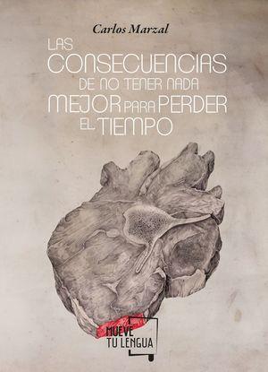 LAS CONSECUENCIAS DE NO TENER NADA MEJOR PARA PERDER EL TIEMPO