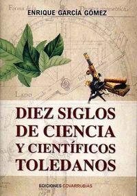 DIEZ SIGLOS DE CIENCIA Y CIENTÍFICOS TOLEDANOS