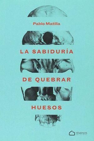 LA SABIDURIA DE QUEBRAR HUESOS