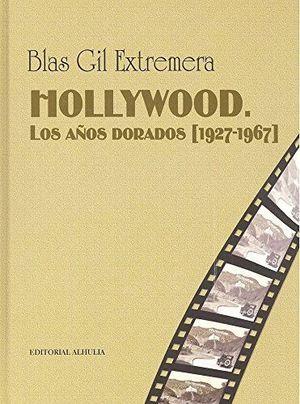 HOLLYWOOD LOS AÑOS DORADOS 1927 1967