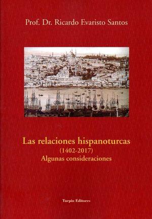 LAS RELACIONES HISPANOTURCAS (1402-2017). ALGUNAS CONSIDERACIONES