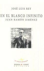 EN EL BLANCO INFINITO JUAN RAMON JIMENEZ