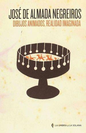 DIBUJOS ANIMADOS, REALIDAD IMAGINADA