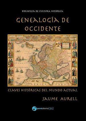 GENEALOGÍA DE OCCIDENTE. CLAVES HISTÓRICAS DEL MUNDO ACTUAL