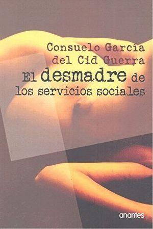 EL DESMADRE DE LOS SERVICIOS SOCIALES