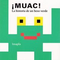 MUAC LA HISTORIA DE UN BESO VERDE