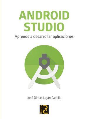 ANDROID ESTUDIO APRENDE A DESARROLLAR APLICACIONES