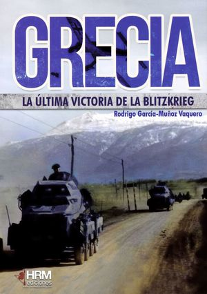 GRECIA: LA ULTIMA VICTORIA DE LA BLTIZKRIEG