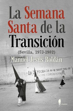 LA SEMANA SANTA DE LA TRANSICION