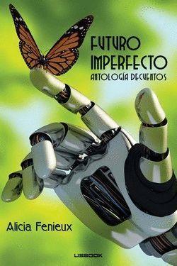 FUTURO IMPERFECTO.ANTOLOGIA DE CUENTOS