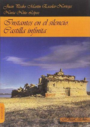 INSTANTES EN EL SILENCIO. CASTILLA INFINITA.