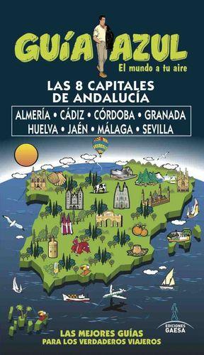LAS 8 CAPITALES DE ANDALUCIA (GUIA AZUL) 2017