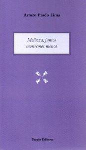MELIZZA, JUNTOS MORIREMOS MENOS