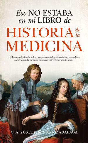 ESO NO ESTABA EN MI LIBRO DE HISTORIA DE LA MEDICINA