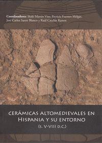 CERÁMICAS ALTOMEDIEVALES EN HISPANIA Y SU ENTORNO (S. V-VIII D.C.)