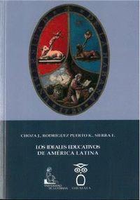 LOS IDEALES EDUCATIVOS DE AMÉRICA LATINA
