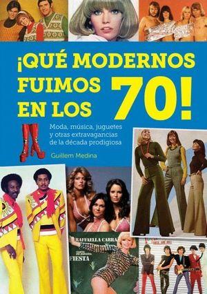 QUE MODERNOS FUIMOS EN LOS 70