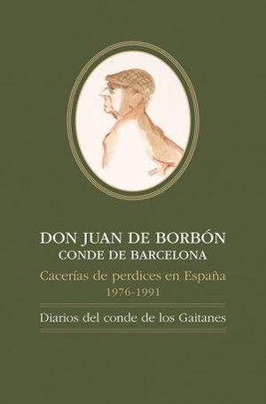 DON JUAN DE BORBÓN CONDE DE BARCELONA, CACERÍAS DE PERDICES EN ESPAÑA, 1976-1991: