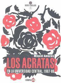 LOS ÁCRATAS EN LA UNIVERSIDAD CENTRAL 1967-1969