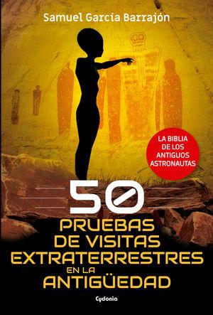 50 PRUEBAS DE VISITAS EXTRATERRESTRES EN LA ANTIGÜEDAD