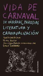 VIDA DE CARNAVAL: DE MASCARAS, PARODIAS, LITERATURA
