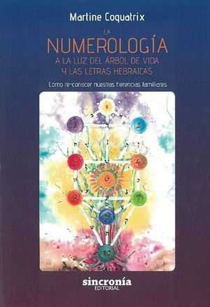 NUMEROLOGIA A LA LUZ DEL ARBOL DE VIDA Y LETRAS HEBRAICAS