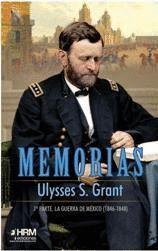 MEMORIAS ULYSSES S. GRANT. 1ª PARTE
