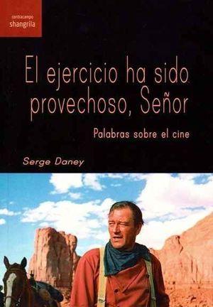 EL EJERCICIO HA SIDO PROVECHOSO, SEÑOR