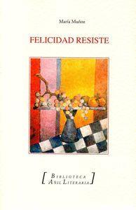 FELICIDAD RESISTE