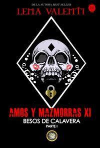 AMOS Y MAZMORRAS XI. BESOS DE CALAVERA PARTE I
