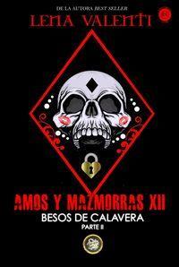 AMOS Y MAZMORRAS XII. BESOS DE CALAVERA PARTE II