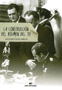 LA CONSTRUCCIÓN DEL RÉGIMEN DEL 78