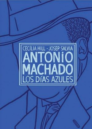 LOS DIAS AZULES (ANTONIO MACHADO)