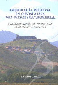 ARQUEOLOGIA MEDIEVAL EN GUADALAJARA