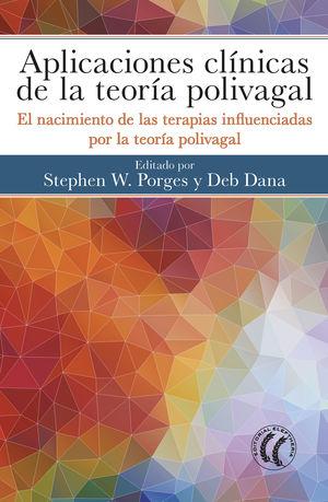 APLICACIONES CLÍNICAS DE LA TEORÍA POLIVAGAL