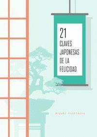 21 CLAVES JAPONESAS DE LA FELICIDAD