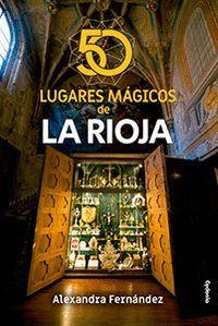 50 LUGARES MÁGICOS DE LA RIOJA
