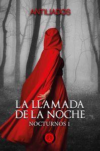 LA LLAMADA DE LA NOCHE (NOCTURNOS 1)